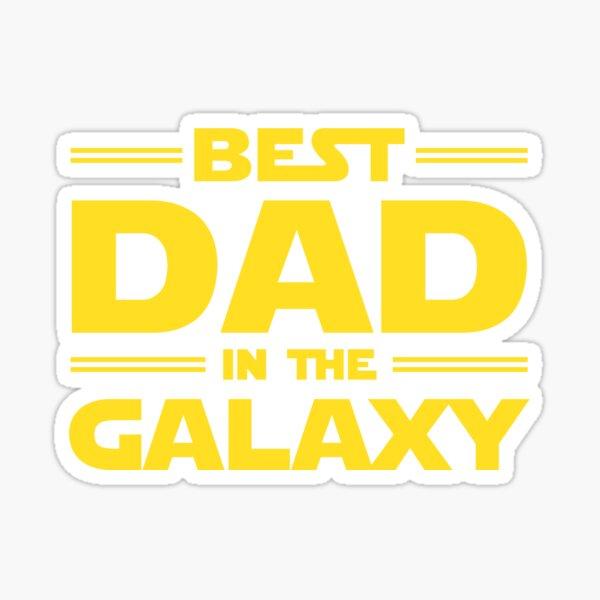 Best Dad in The Galaxy Sticker
