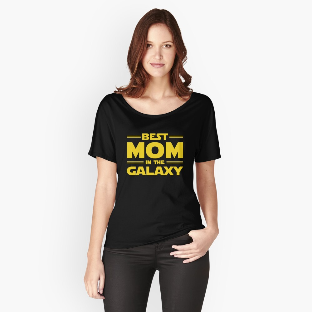 Best Mom in The Galaxy Relaxed Fit T-Shirt