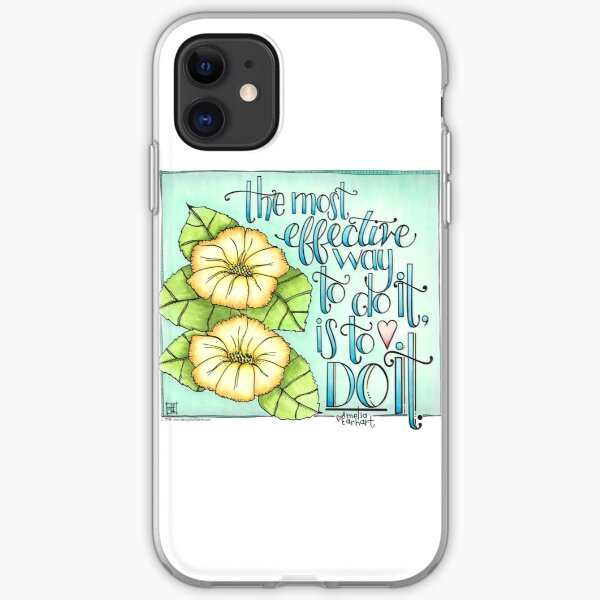 The Most Effective Way To Do It, Is To Do It iPhone Soft Case