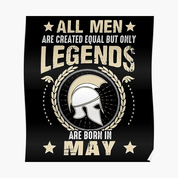 All Man Are Equal Legends Are Born In May Poster
