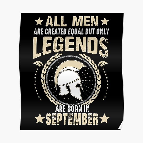 All Man Are Equal Legends Are Born In September Poster