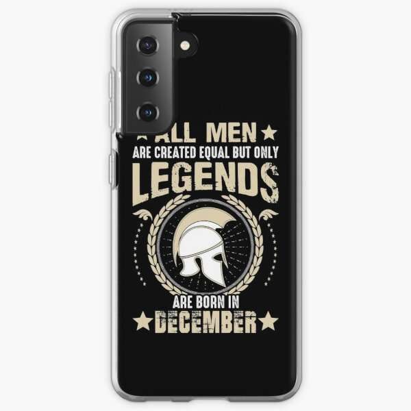 All Man Are Equal Legends Are Born In December Samsung Galaxy Soft Case