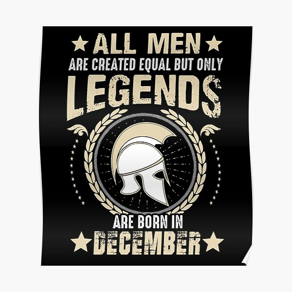 All Man Are Equal Legends Are Born In December Poster