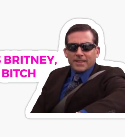 It's Britney, Bitch - The Office (U.S.) Sticker