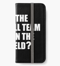 What's the Football Team Doing? School Band Humour iPhone Wallet/Case/Skin