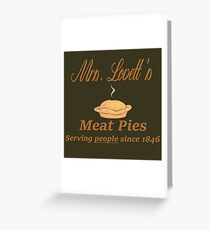 Sweeney Todd - Mrs. Lovett's Meat Pies Greeting Card