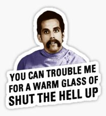Warm Glass Of Shut The Hell Up Sticker