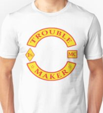 TROUBLE MAKER bikie gang Unisex T-Shirt