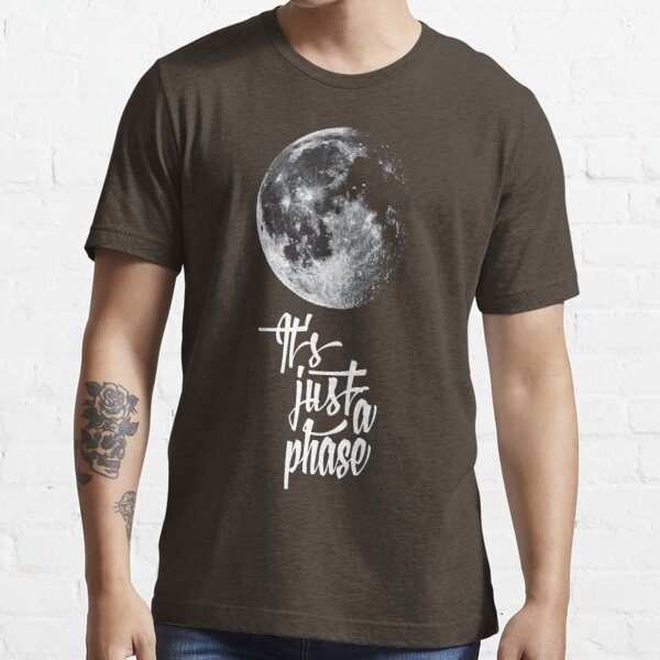 It's just a phase Essential T-Shirt