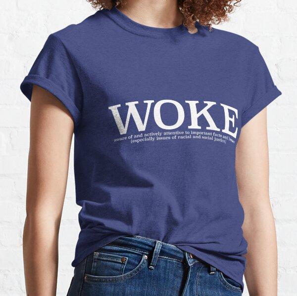 Woke - social justice (white print) Classic T-Shirt