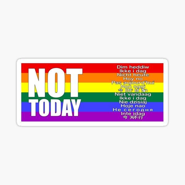 Not Today: Rainbow Sticker