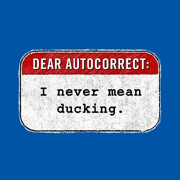 Autocorrect: Ducking by DamnAssFunny