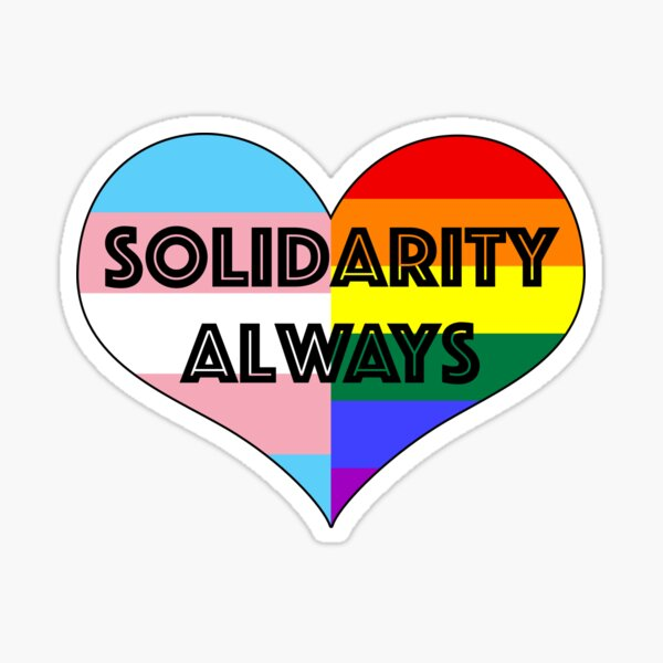 LGB with the T - Solidarity Always Sticker