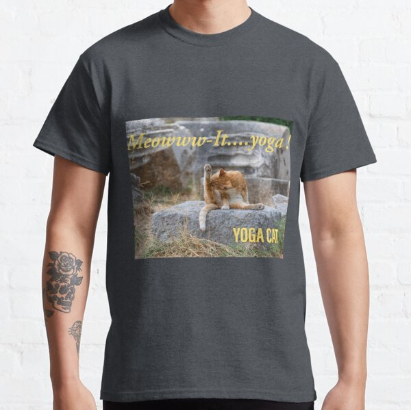 Meowwwing itt...Yoga ! Classic T-Shirt