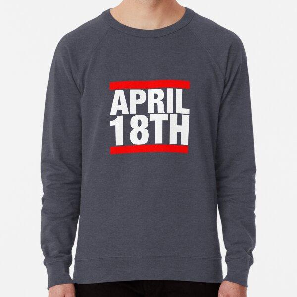 Jim Jefferies April 18th Shirt Lightweight Sweatshirt