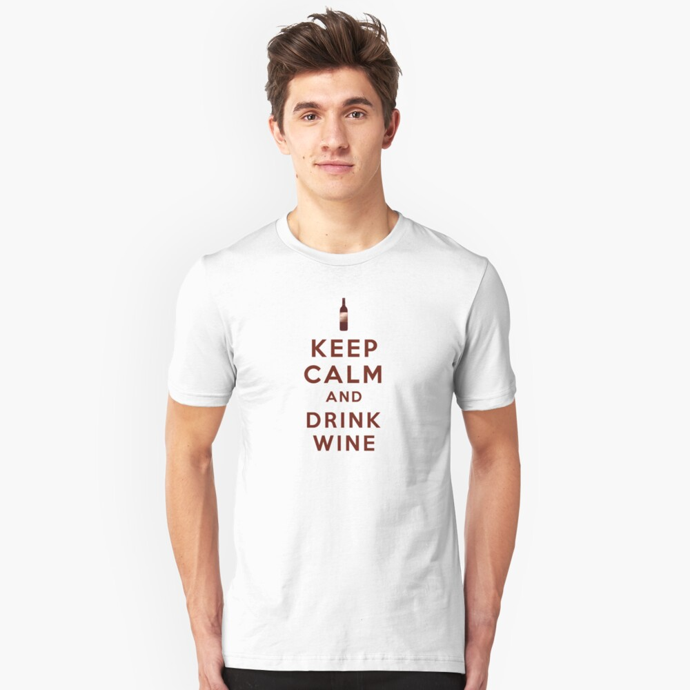 Keep Calm and Drink Wine Unisex T-Shirt Front