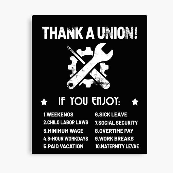 Thank A Union - Labor Union, Union Strong, Union Thug Canvas Print