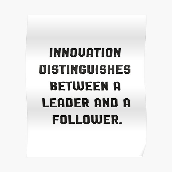 innovation distinguishes between a leader and a follower Poster