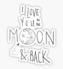 """I Love You To The Moon And Back"" Tumblr Sticker"