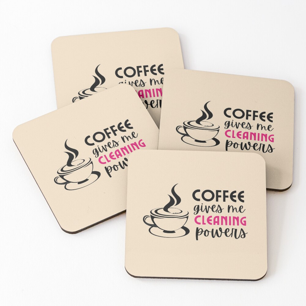 Coffee Gives Me Cleaning Powers Cleaning Lady Housekeeper Gifts Coasters (Set of 4)