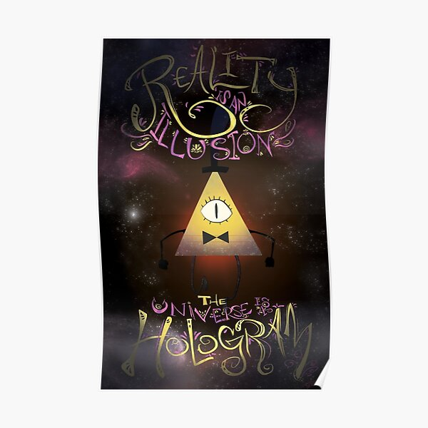 Reality is an Illusion - Bill Cipher Poster