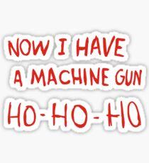 Die Hard - Now I Have A Machine Gun Ho-Ho-Ho Sticker