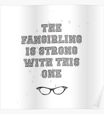 """""""The Fangirling is strong with this one"""" Print Poster"""