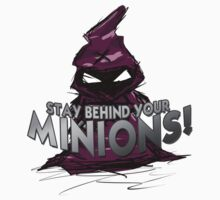 Stay behind your minions! | Unisex T-Shirt