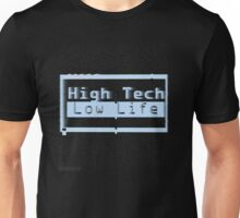 High Tech, Low Life v.2 Unisex T-Shirt