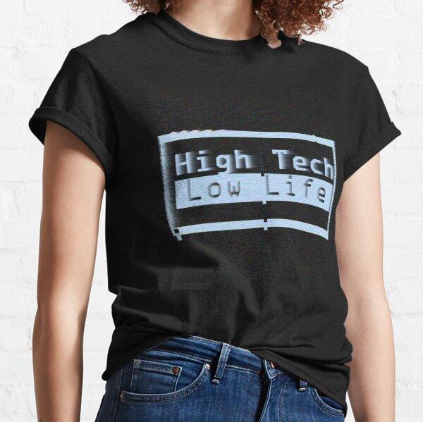 High Tech, Low Life v.2 Classic T-Shirt