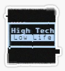 High Tech, Low Life v.2 Sticker