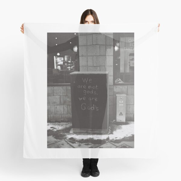 We Are Not Gods  Scarf