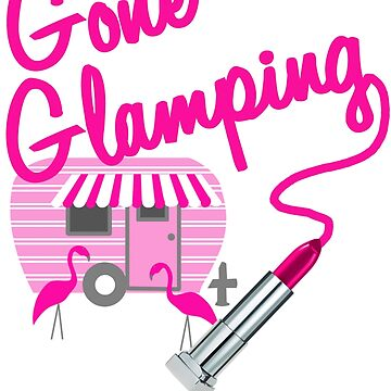 Gone Glamping Trailer Camper Lipstick & Pink Flamingos  by BellaAnya