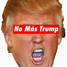 No Más Trump by Thelittlelord