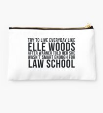 Live Everyday Like Elle Woods Studio Pouch