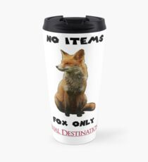 No Items. Fox Only. Final Destination! Travel Mug