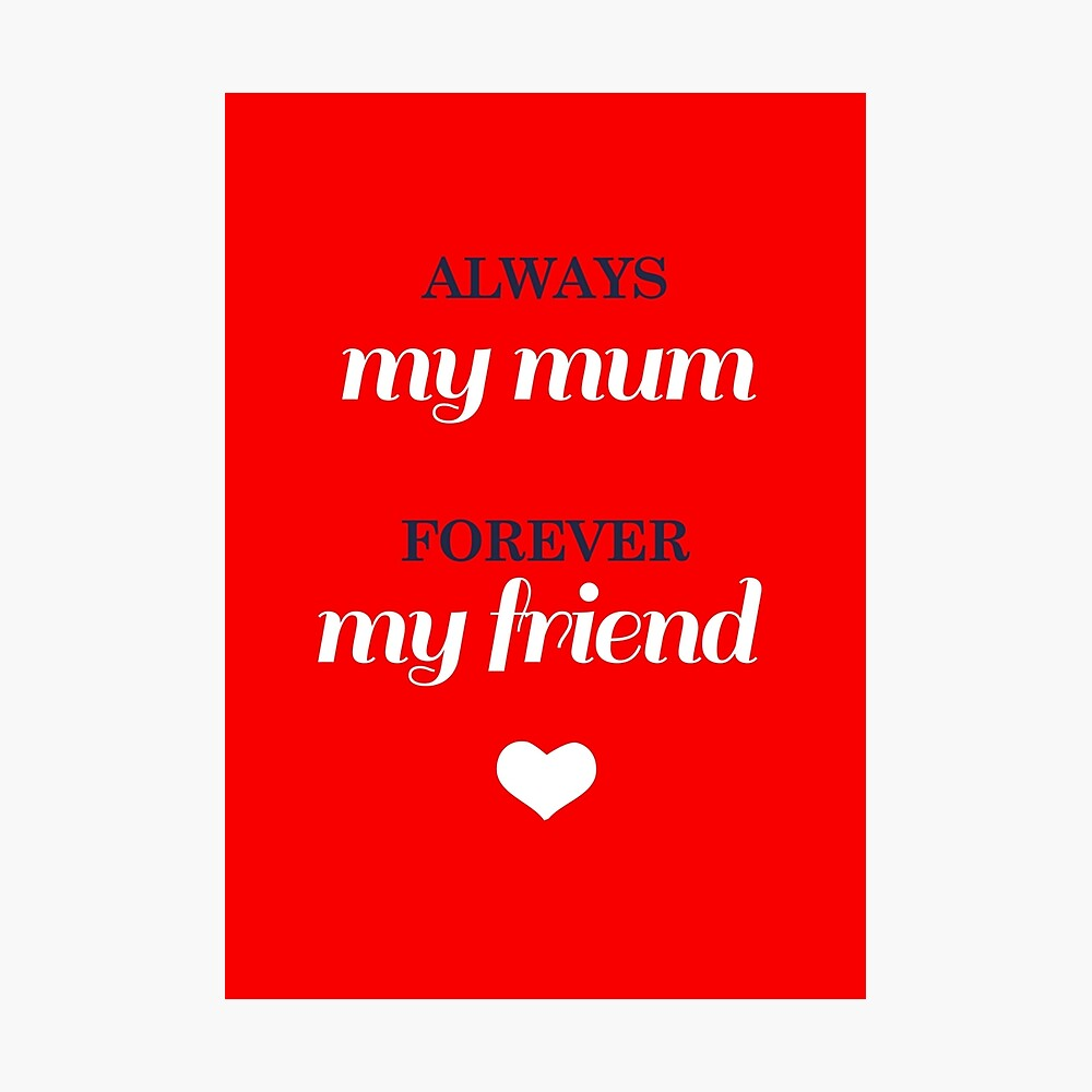 Just for Mum! Photographic Print