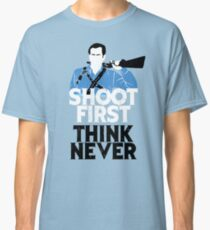 Shoot First, Think Never Classic T-Shirt