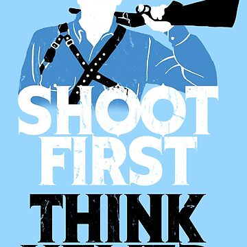 Shoot First, Think Never by spookyruthy