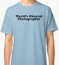 Der Okayest Fotograf der Welt Classic T-Shirt