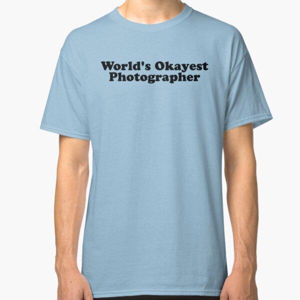 World's Okayest Photographer Classic T-Shirt
