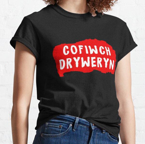 cofiwch dryweryn shirt Classic T-Shirt