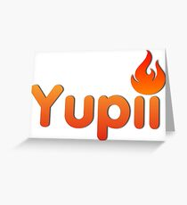 Yupii Greeting Card