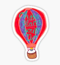 """Oh, the Places you'll Go!"" – Balloon, Hand Lettering, Dr. Seuss Sticker"