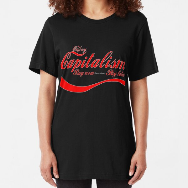 Capitalism - 'Buy Now, Pay Later' Slim Fit T-Shirt