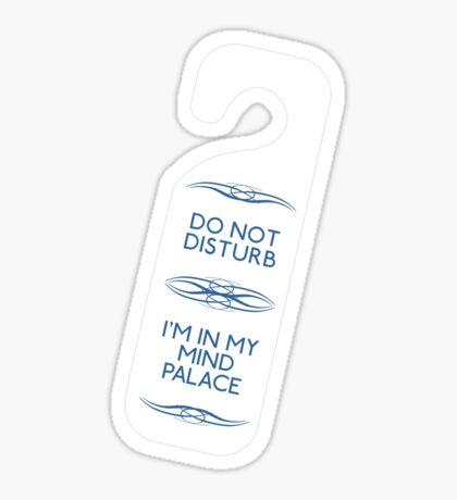 Do Not Disturb My Mind Palace Sticker