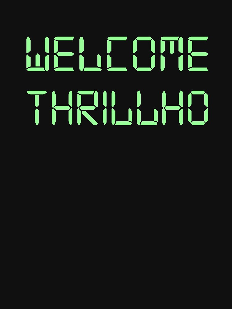 Welcome Thrillho | Unisex T-Shirt