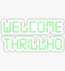 Welcome Thrillho Sticker