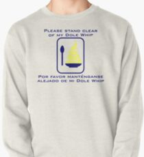 Stand Clear of My Dole Whip Pullover