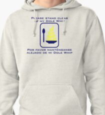 Stand Clear of My Dole Whip Pullover Hoodie